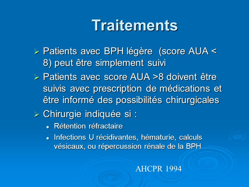 Traitements Patients avec BPH légère (score AUA < 8) peut être simplement suivi.