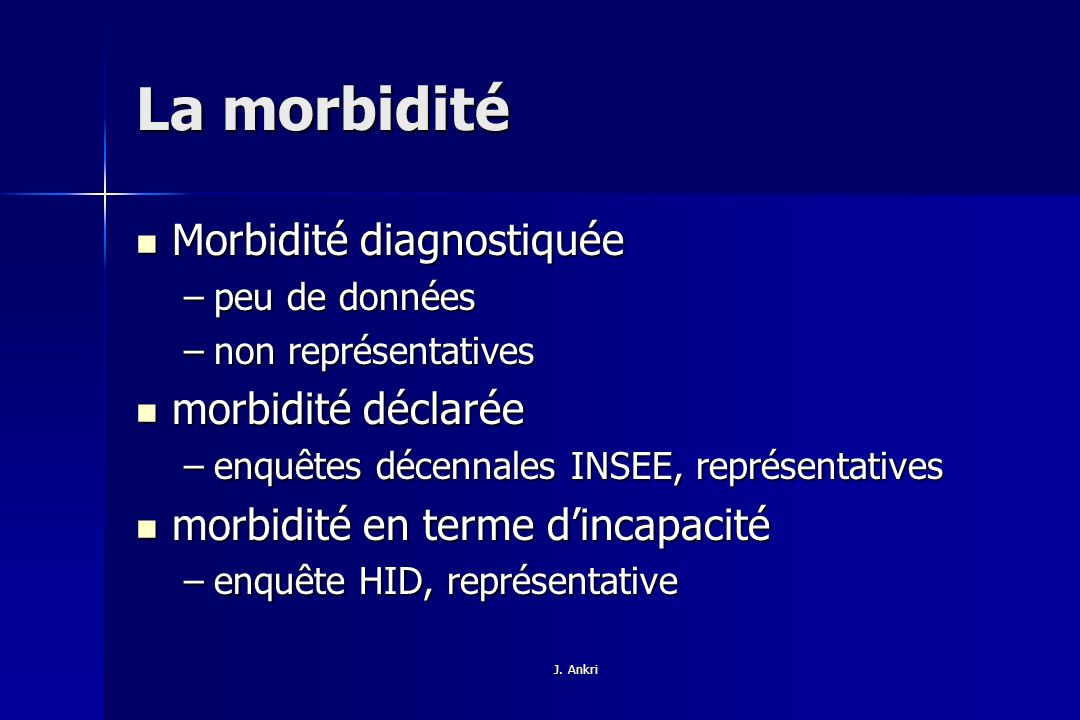 La morbidité Morbidité diagnostiquée morbidité déclarée