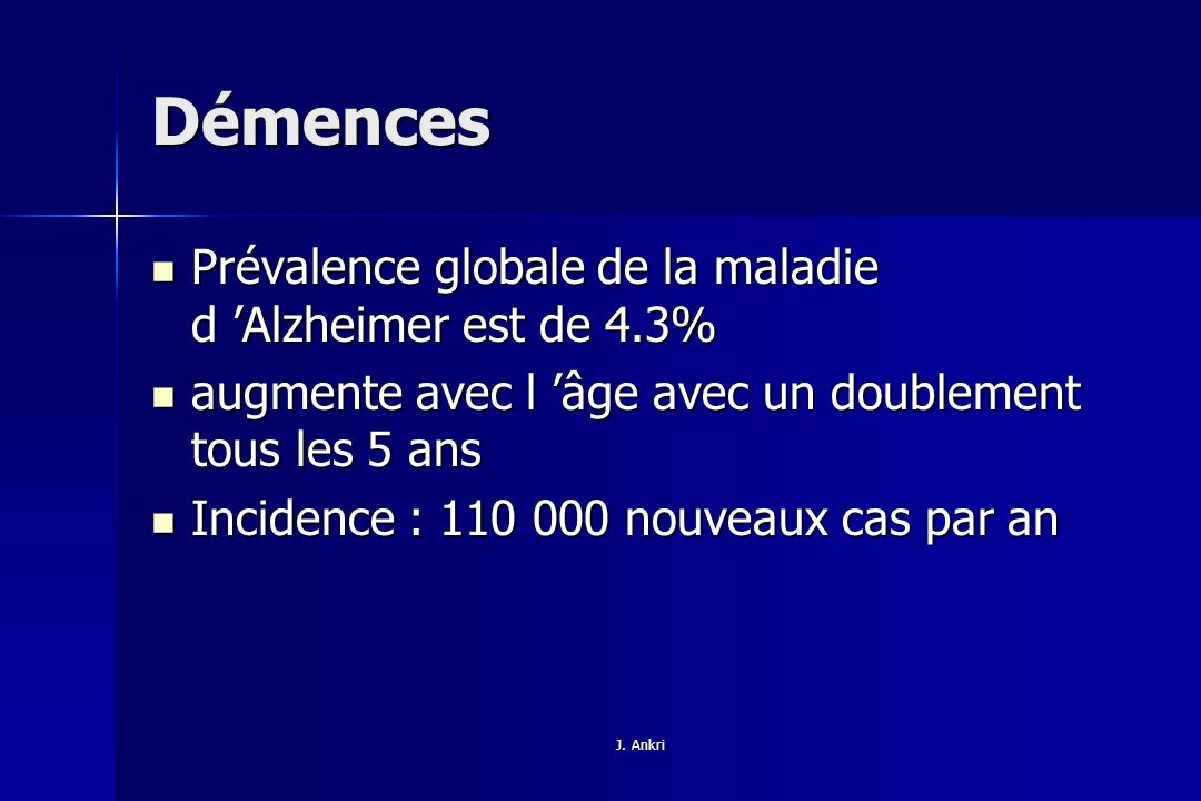 Démences Prévalence globale de la maladie d 'Alzheimer est de 4.3%