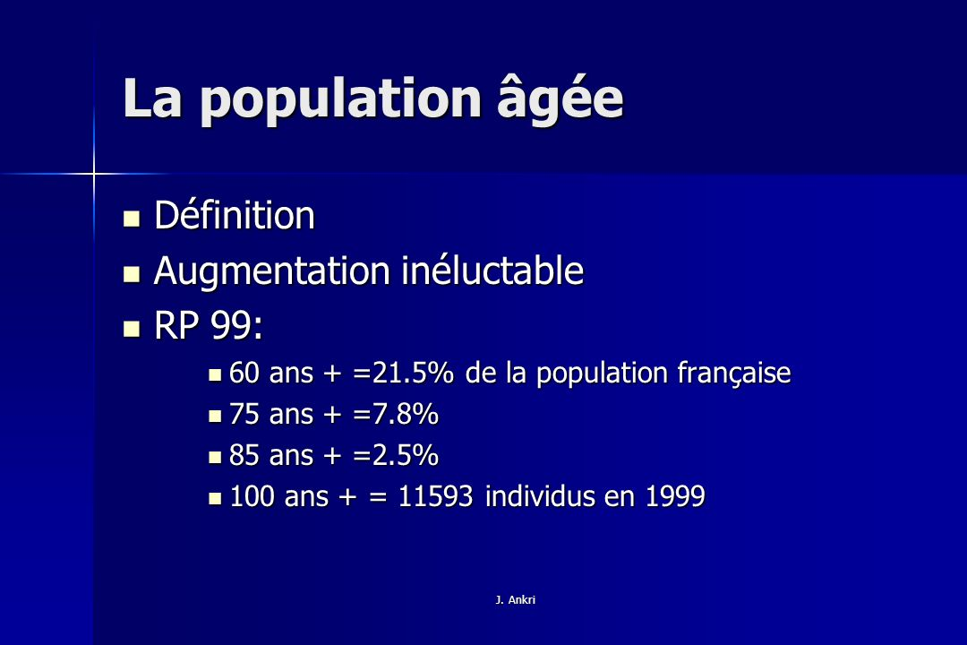 La population âgée Définition Augmentation inéluctable RP 99: