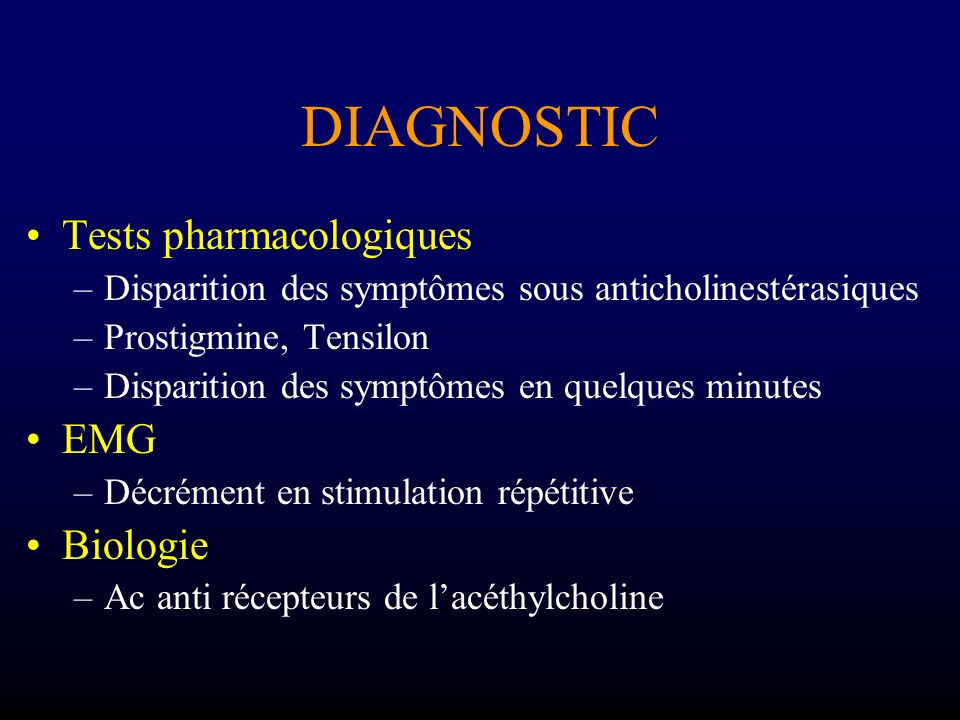 DIAGNOSTIC Tests pharmacologiques EMG Biologie