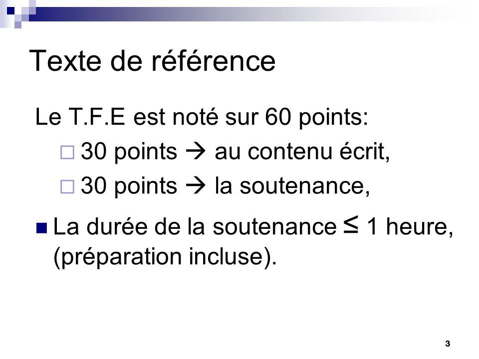 Texte de référence Le T.F.E est noté sur 60 points:
