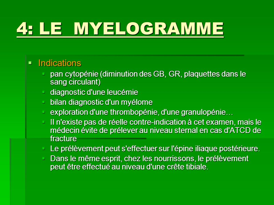 4: LE MYELOGRAMME Indications