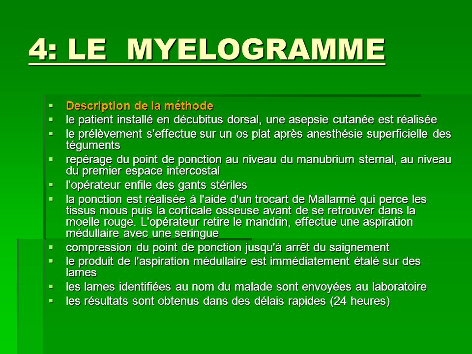 4: LE MYELOGRAMME Description de la méthode