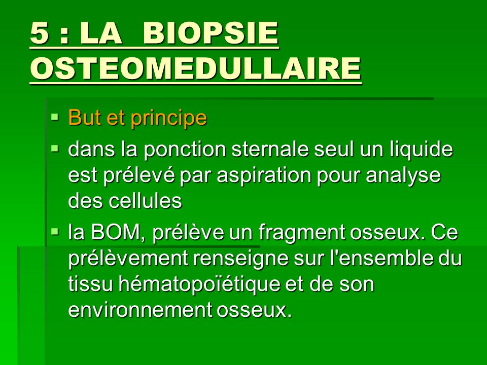 5 : LA BIOPSIE OSTEOMEDULLAIRE