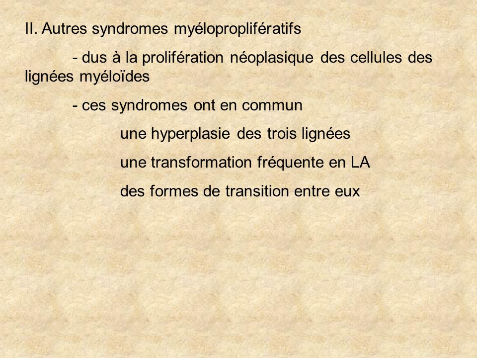 II. Autres syndromes myéloproplifératifs
