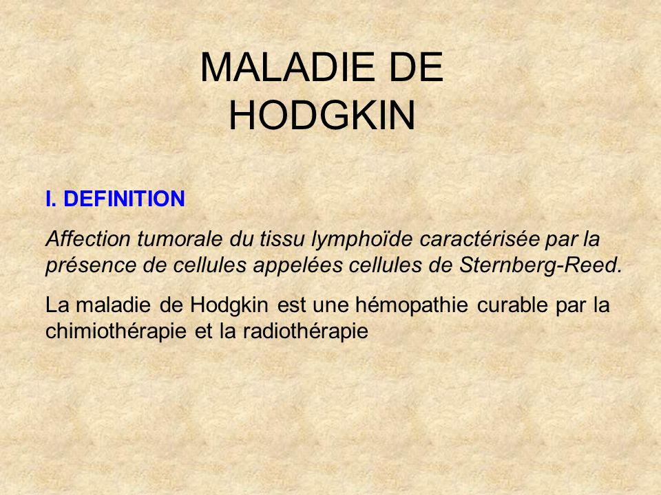 MALADIE DE HODGKIN I. DEFINITION