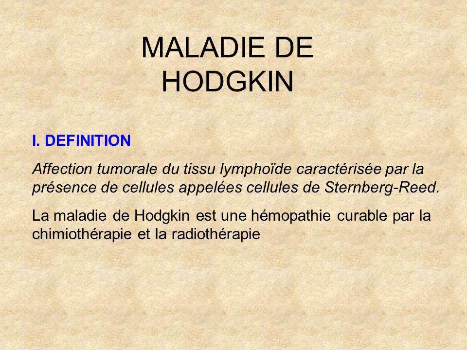MALADIE DE HODGKIN I. DEFINITION