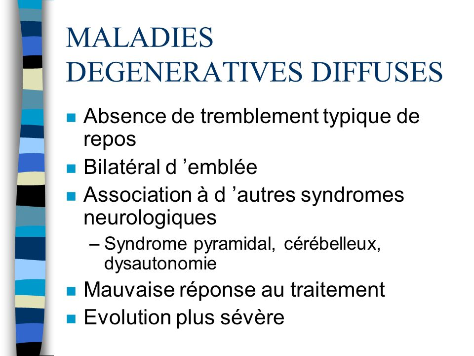 MALADIES DEGENERATIVES DIFFUSES