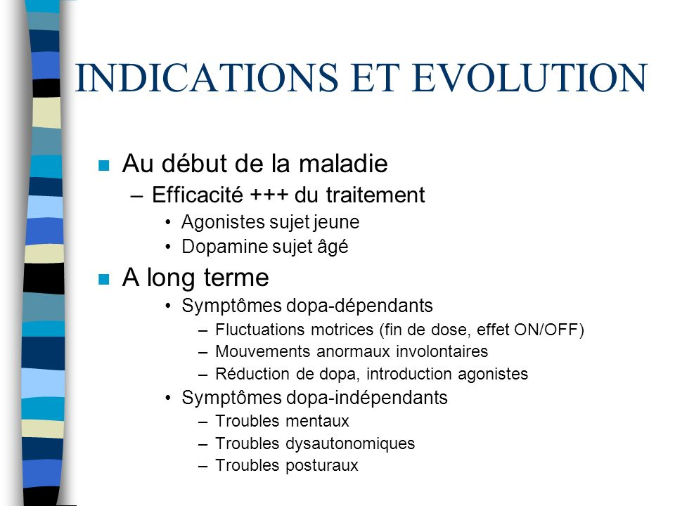 INDICATIONS ET EVOLUTION