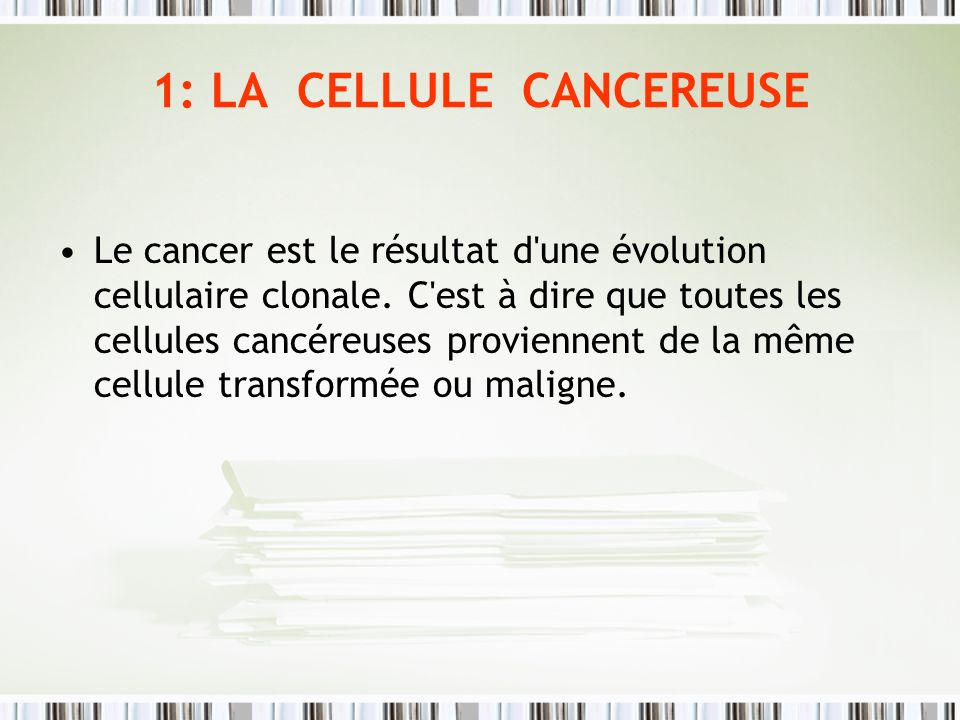 1: LA CELLULE CANCEREUSE