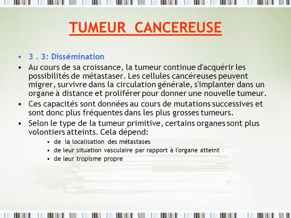 TUMEUR CANCEREUSE 3 . 3: Dissémination