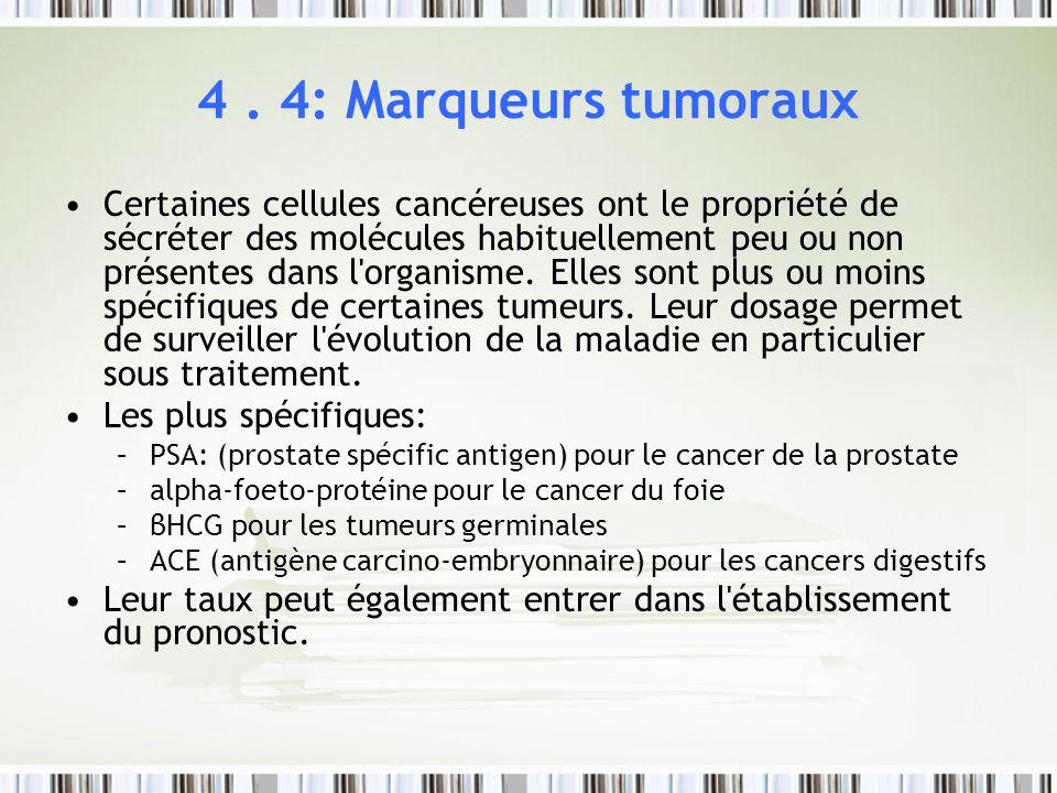 4 . 4: Marqueurs tumoraux