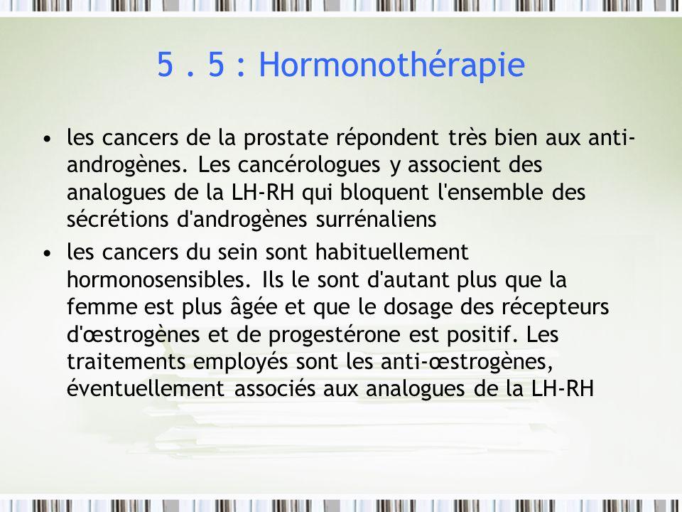 5 . 5 : Hormonothérapie