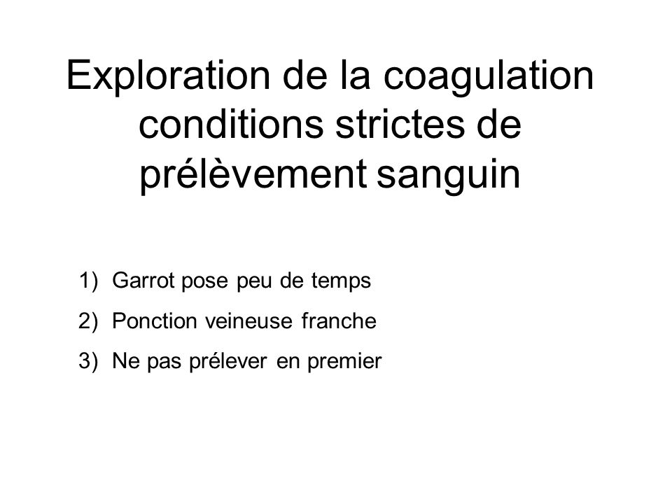 Exploration de la coagulation conditions strictes de prélèvement sanguin