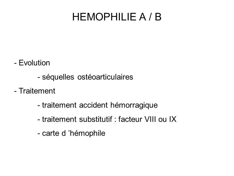 HEMOPHILIE A / B - Evolution - séquelles ostéoarticulaires