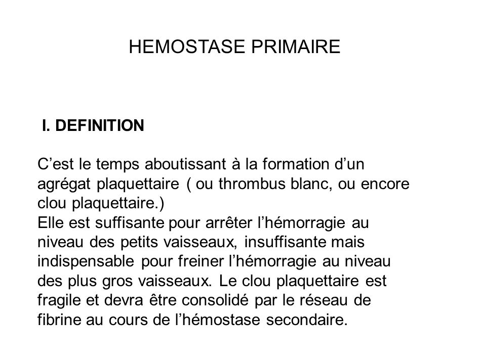 HEMOSTASE PRIMAIRE I. DEFINITION