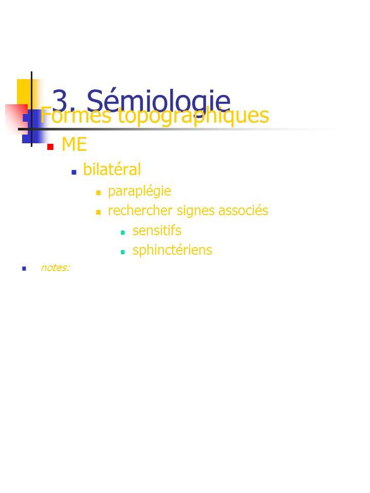 3. Sémiologie Formes topographiques ME bilatéral paraplégie
