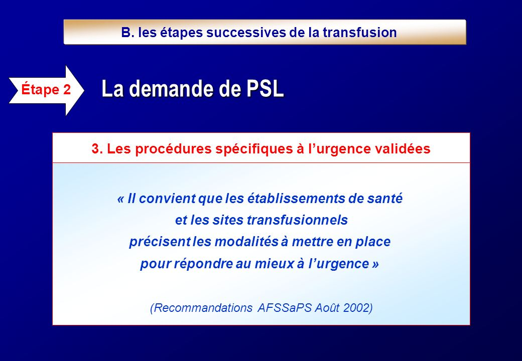B. les étapes successives de la transfusion