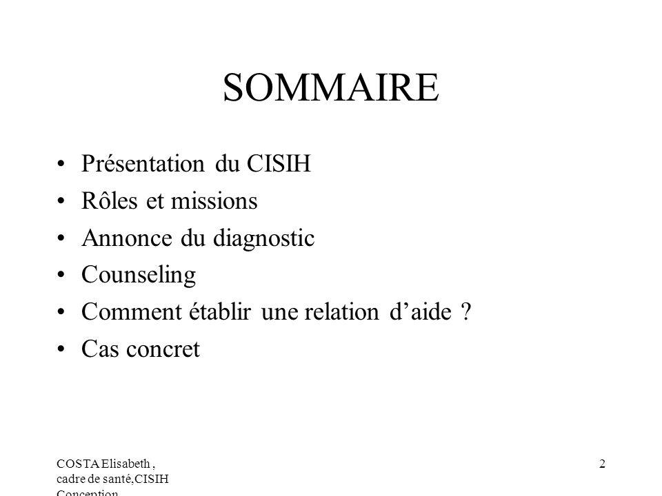 SOMMAIRE Présentation du CISIH Rôles et missions Annonce du diagnostic