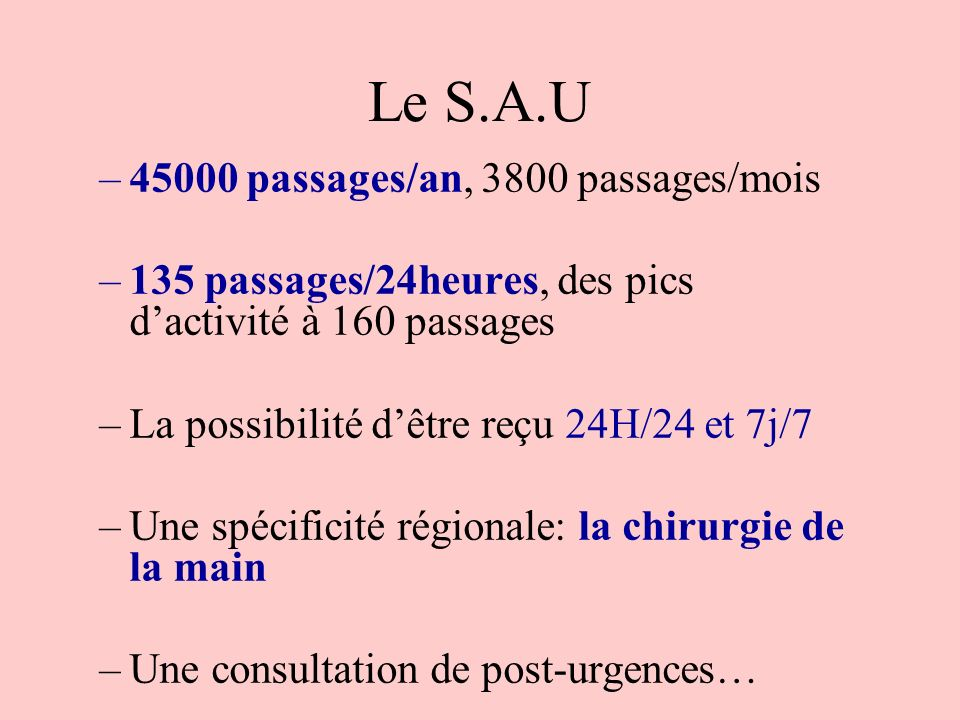 Le S.A.U 45000 passages/an, 3800 passages/mois