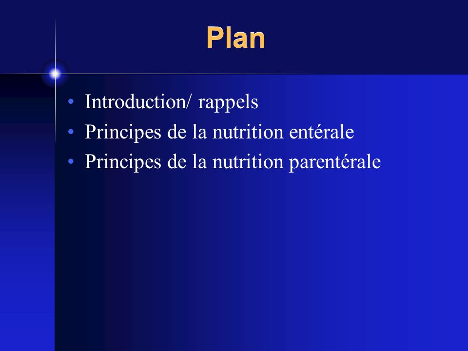 Plan Introduction/ rappels Principes de la nutrition entérale
