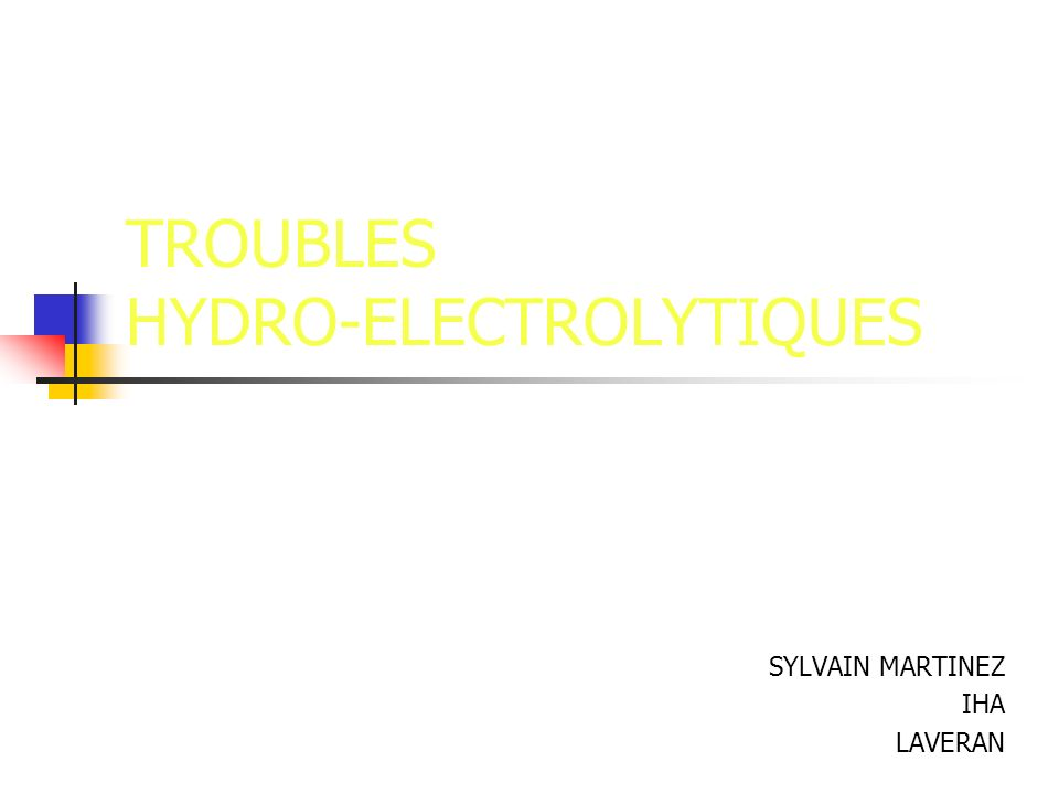 TROUBLES HYDRO-ELECTROLYTIQUES