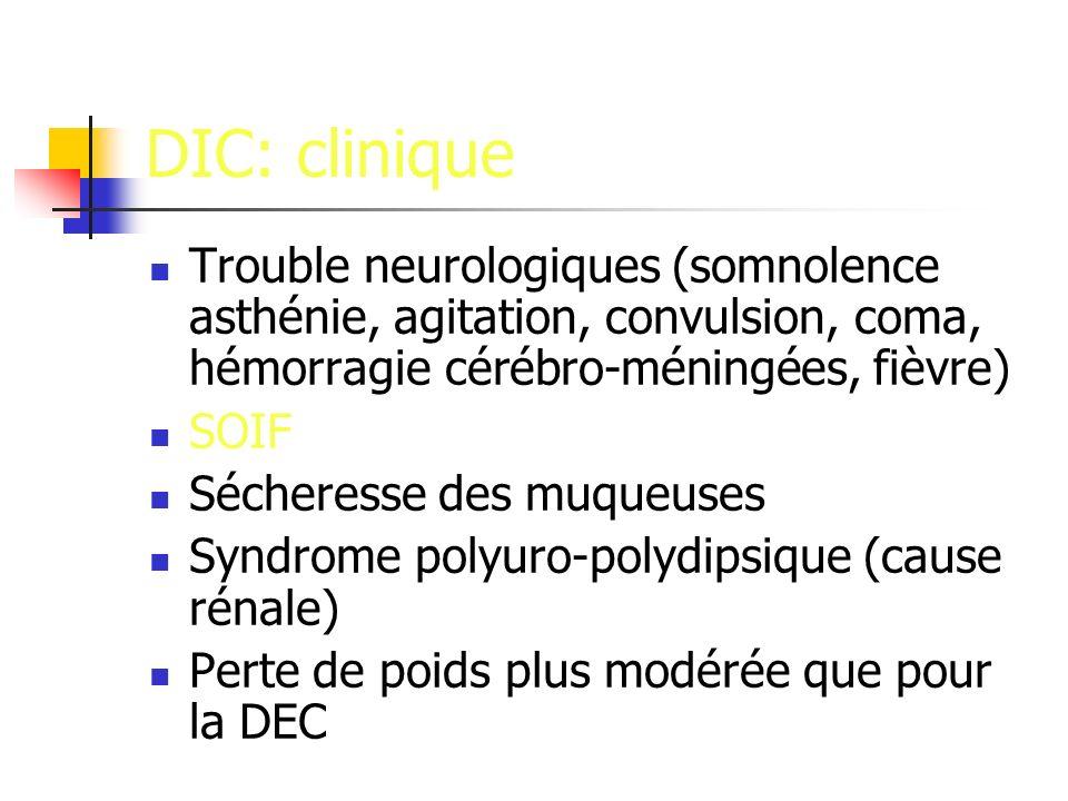 DIC: clinique Trouble neurologiques (somnolence asthénie, agitation, convulsion, coma, hémorragie cérébro-méningées, fièvre)