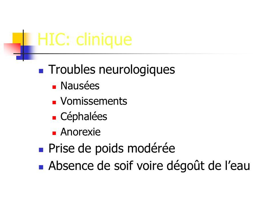 HIC: clinique Troubles neurologiques Prise de poids modérée