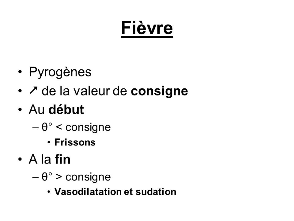 Fièvre Pyrogènes  de la valeur de consigne Au début A la fin