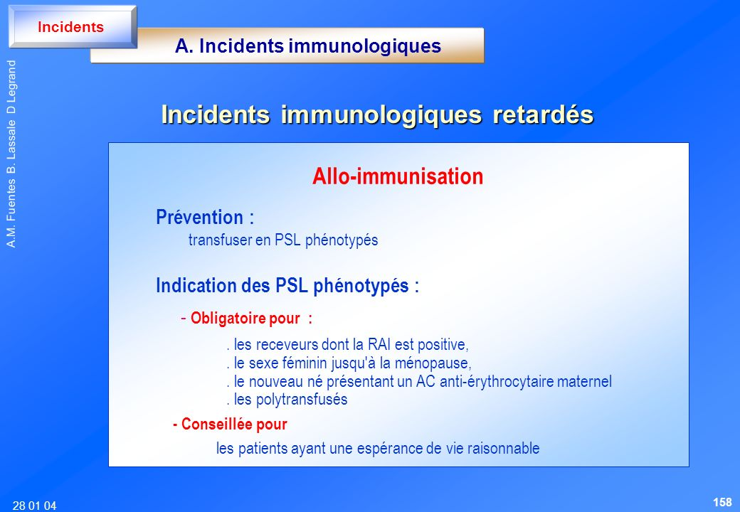 A. Incidents immunologiques Incidents immunologiques retardés