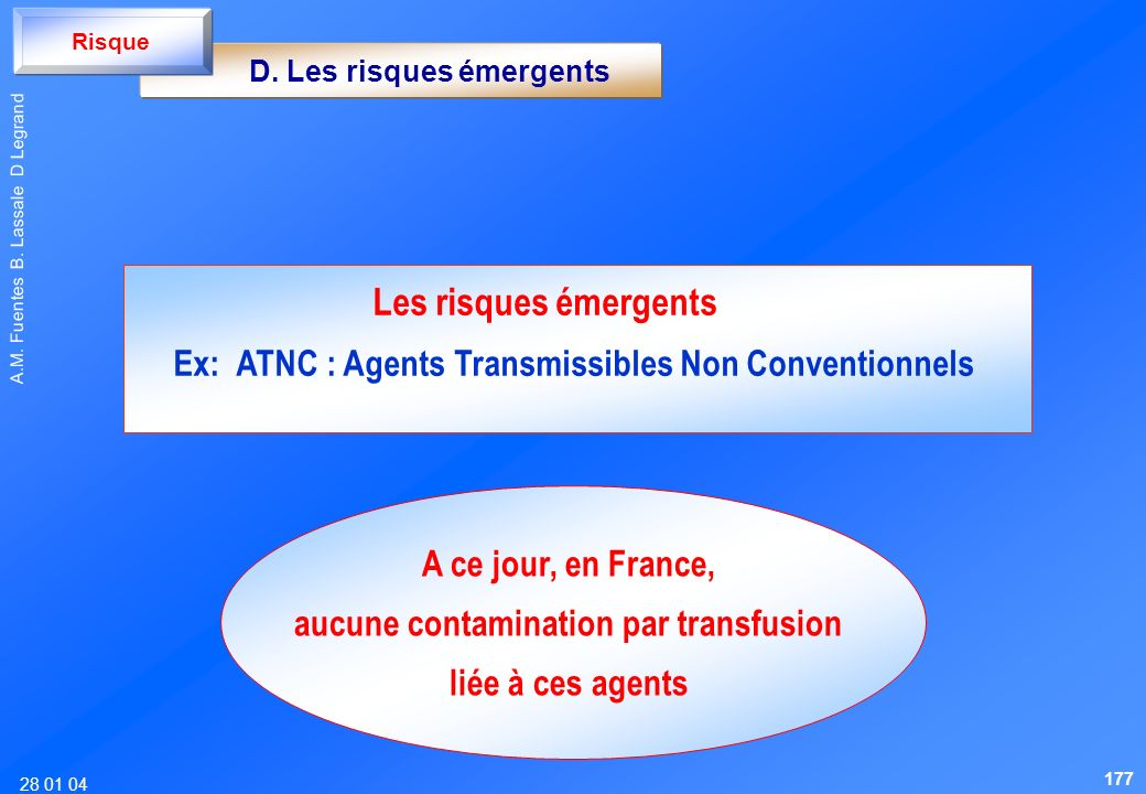 D. Les risques émergents aucune contamination par transfusion
