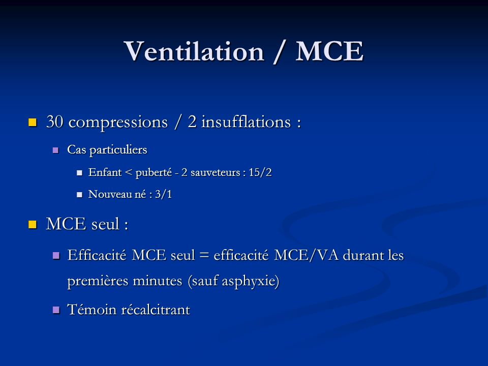 Ventilation / MCE 30 compressions / 2 insufflations : MCE seul :