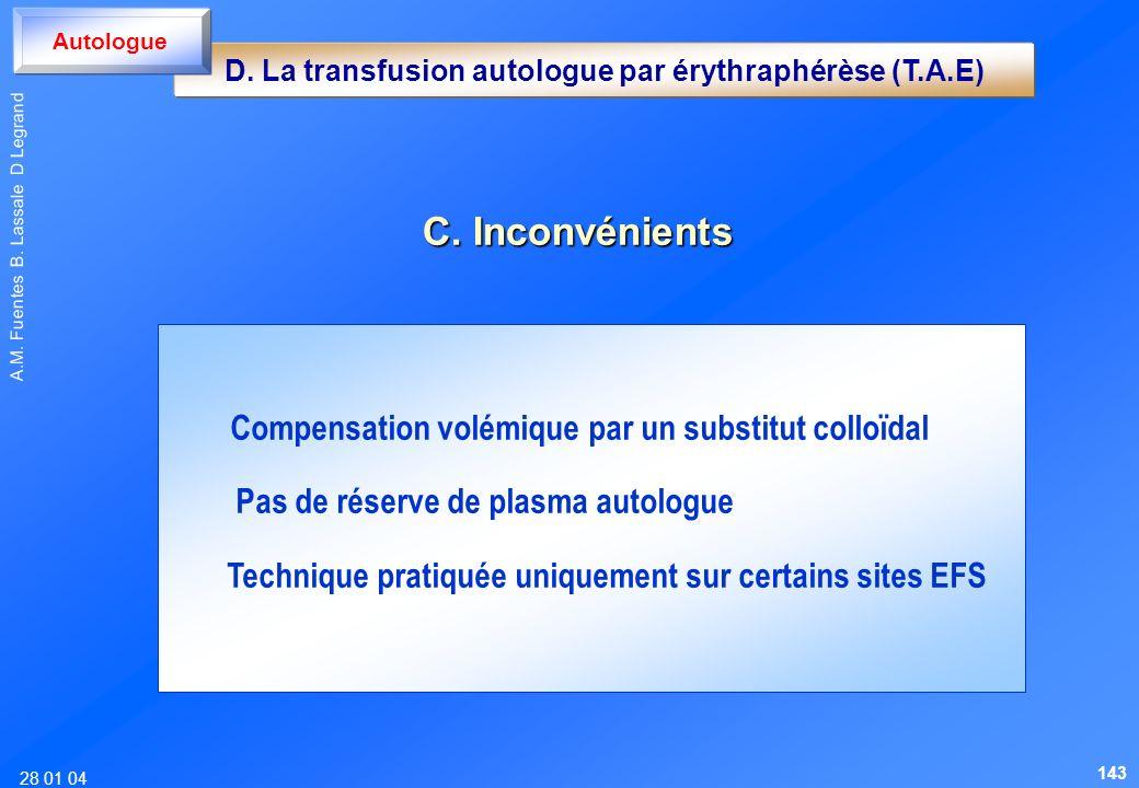 D. La transfusion autologue par érythraphérèse (T.A.E)
