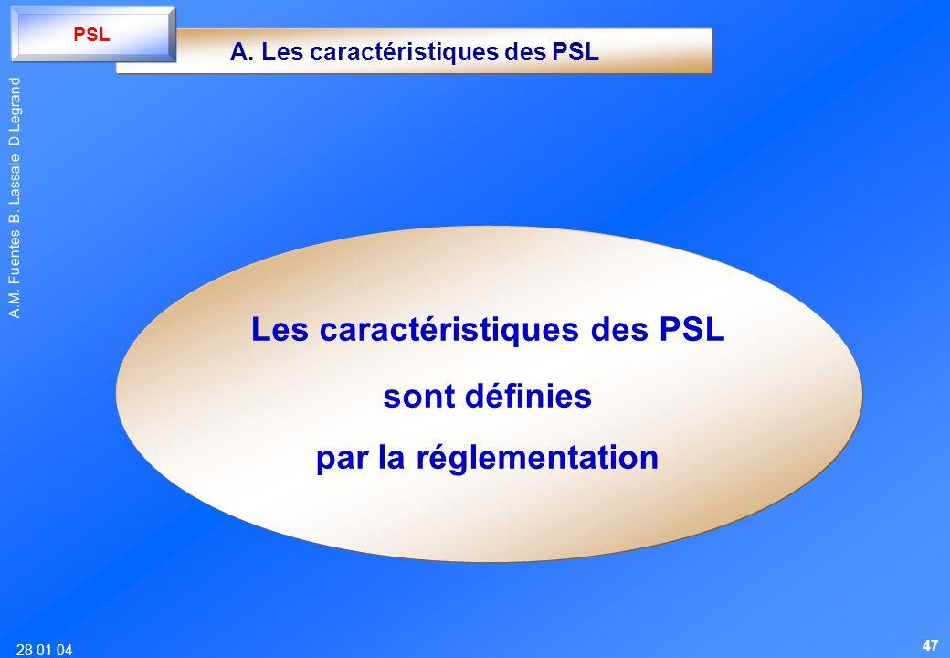 A. Les caractéristiques des PSL Les caractéristiques des PSL