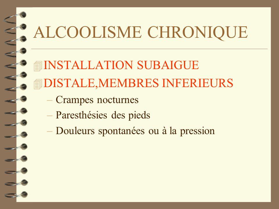 ALCOOLISME CHRONIQUE INSTALLATION SUBAIGUE DISTALE,MEMBRES INFERIEURS