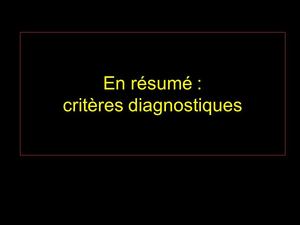 En résumé : critères diagnostiques