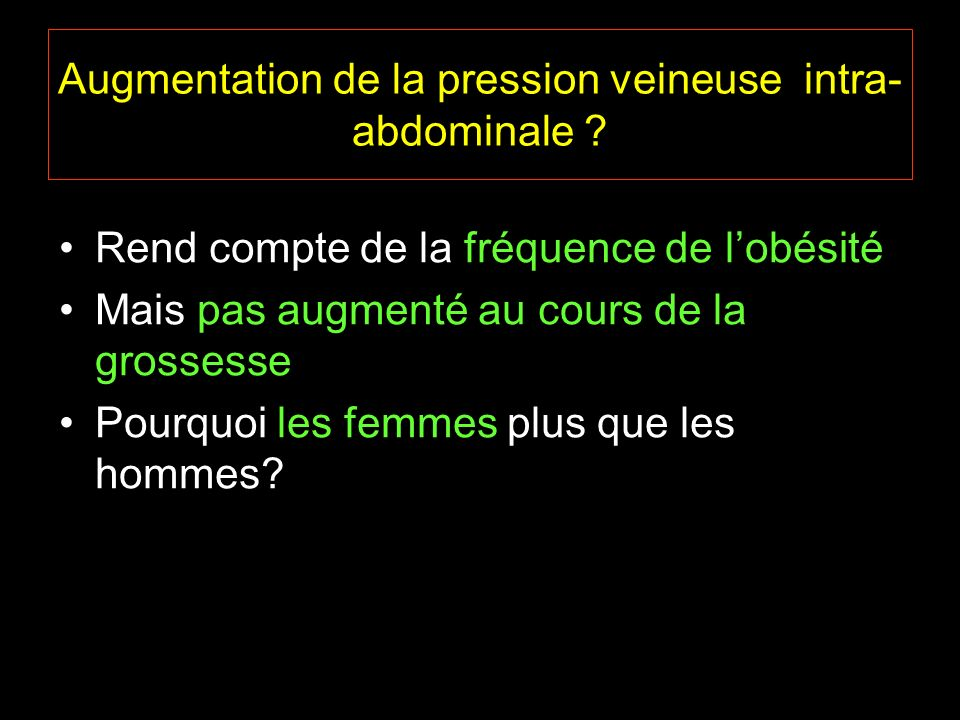 Augmentation de la pression veineuse intra-abdominale