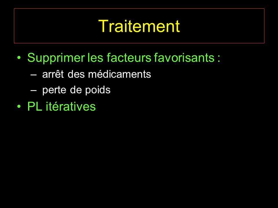 Traitement Supprimer les facteurs favorisants : PL itératives