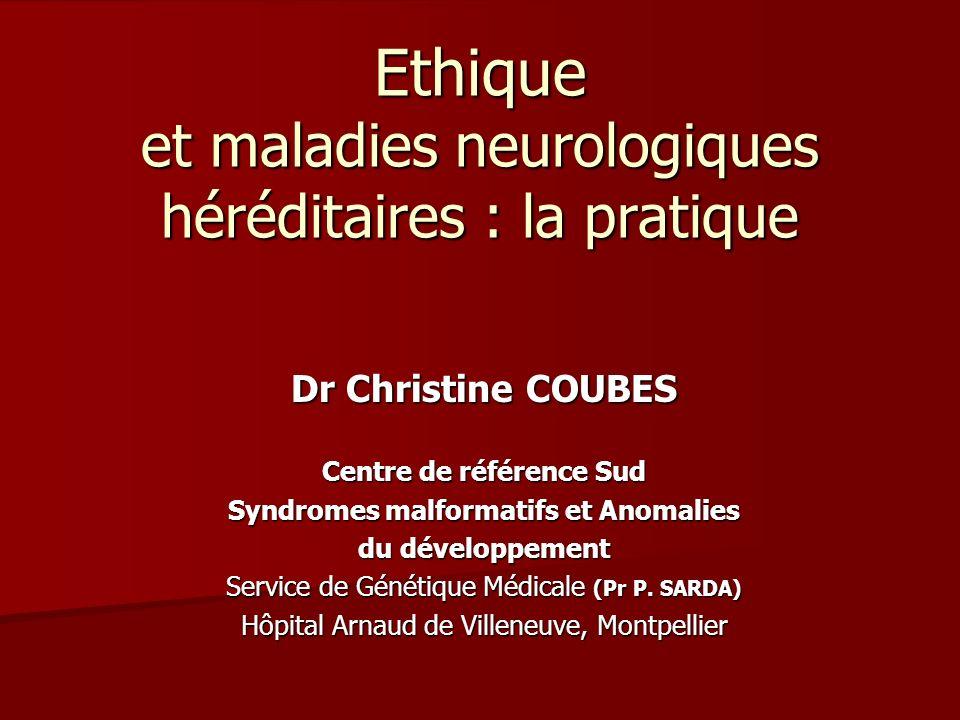 Ethique et maladies neurologiques héréditaires : la pratique