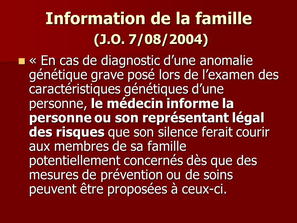 Information de la famille (J.O. 7/08/2004)