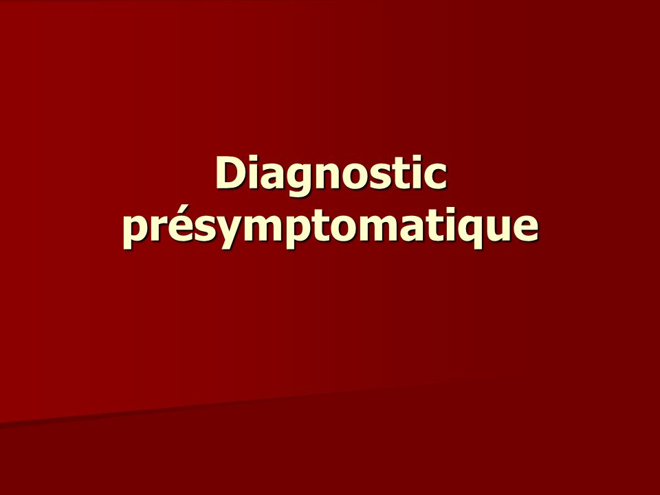 Diagnostic présymptomatique