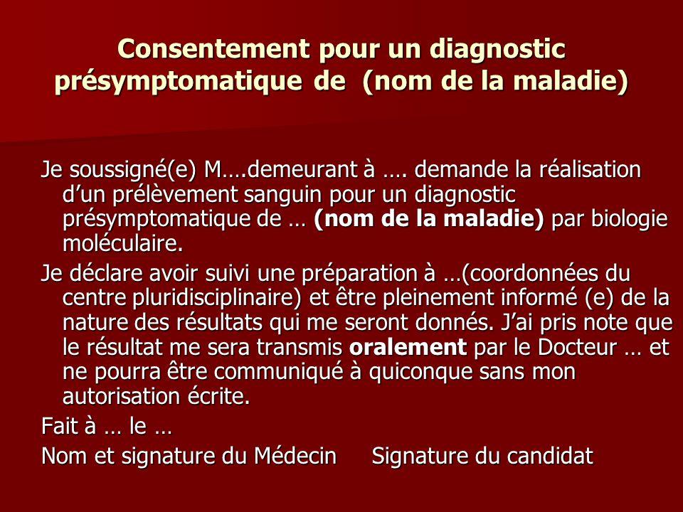 Consentement pour un diagnostic présymptomatique de (nom de la maladie)