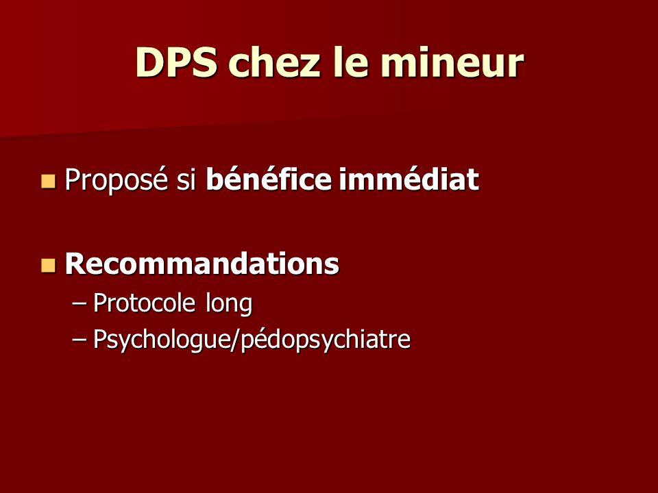 DPS chez le mineur Proposé si bénéfice immédiat Recommandations