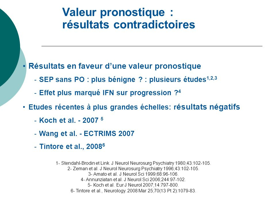 6- Tintore et al., Neurology. 2008 Mar 25;70(13 Pt 2):1079-83.
