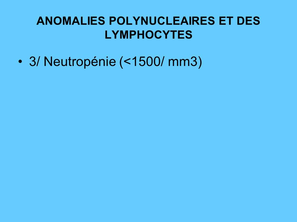 ANOMALIES POLYNUCLEAIRES ET DES LYMPHOCYTES