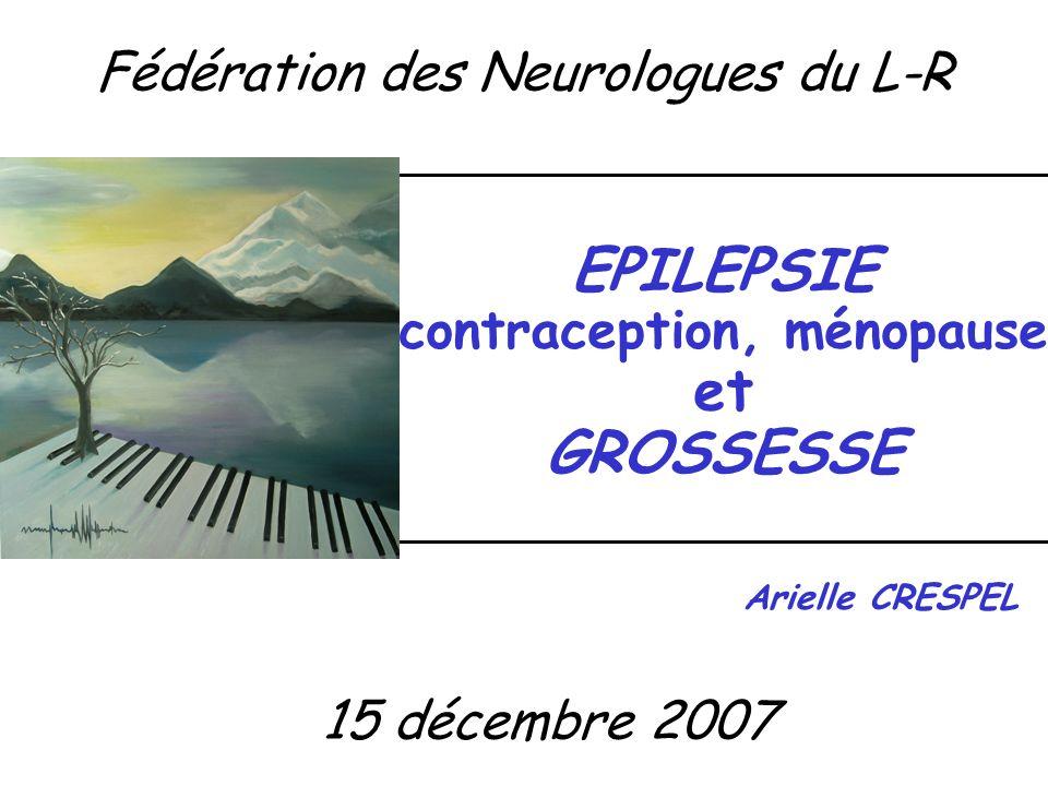 EPILEPSIE contraception, ménopause et GROSSESSE