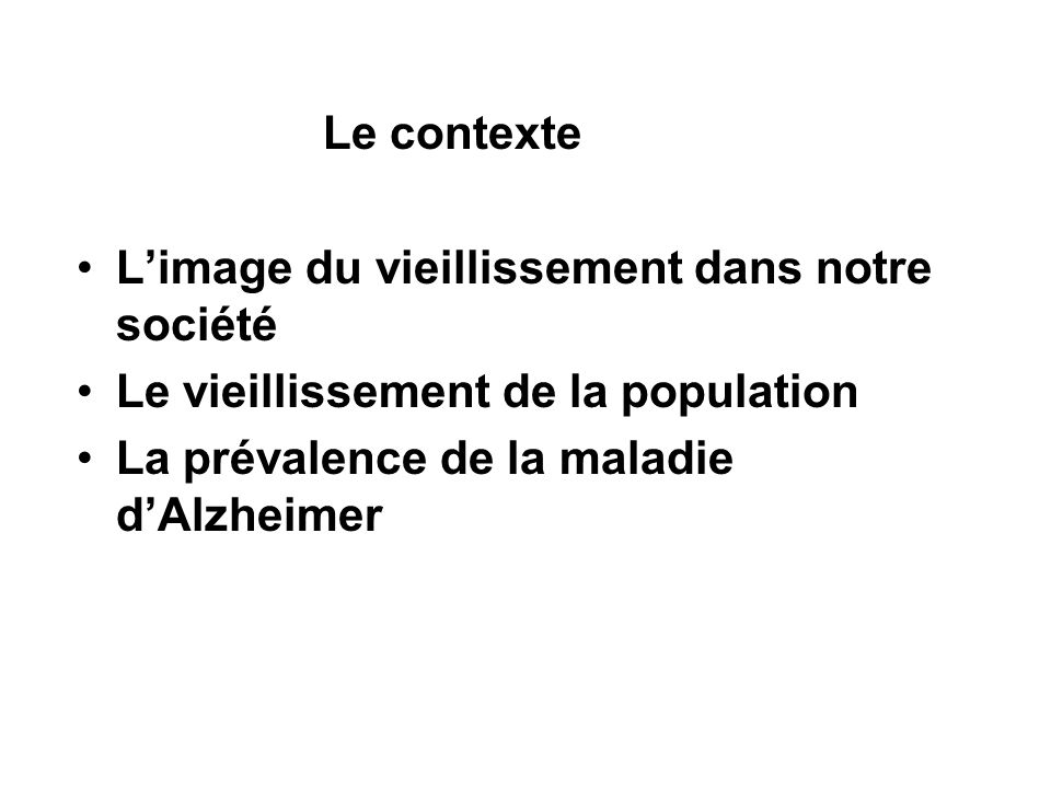 Le contexte L'image du vieillissement dans notre société.