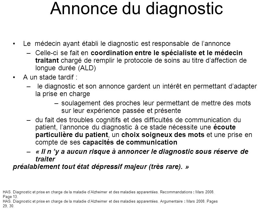 Annonce du diagnostic Le médecin ayant établi le diagnostic est responsable de l'annonce.