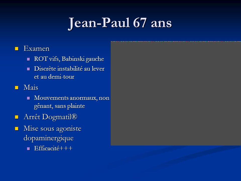 Jean-Paul 67 ans Examen Mais Arrêt Dogmatil®